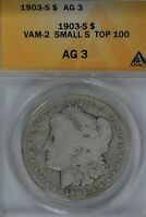 1903-S  $1 VAM-2 SMALL S TOP 100 AG3 ANACS MORGAN SILVER DOLLAR  $1