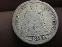 1873 S SEATED LIBERTY SILVER DIME- VG DETAILS