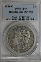 1888 O $1 PCGS  F15 , DOUBLE DIE OBVERSE MORGAN SILVER DOLLAR,