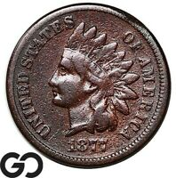 1877 INDIAN HEAD CENT PENNY COVETED AVIDLY PURSUED SCARCE KE