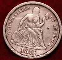 1875 S SAN FRANCISCO MINT SEATED LIBERTY DIME