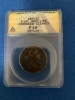 1800 DRAPED BUST LARGE CENT S-191 1800/1798 ANACS F15 DETAILS -CORRODED CLEANED