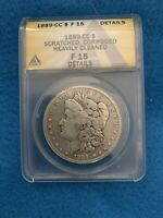 1889-CC MORGAN SILVER DOLLAR ANACS F15 DETAILS SCRATCHED CORRODED CLEANED