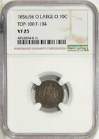 1856/56-O LARGE 0 10C NGC VF 25 F-104  TOP-100 SEATED LIBERTY DIME VARIETY