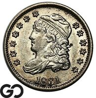 1831 CAPPED BUST HALF DIME NICE CHOICE AU   COLLECTOR TYPE C