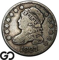 1827 CAPPED BUST DIME CHOICE FINE   COLLECTOR TYPE COIN