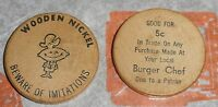 1970'S BURGER CHEF WOODEN NICKEL TOKEN   GOOD FOR 5 CENTS IN TRADE WOODEN COIN