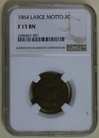 1864 LARGE MOTTO 2 CENTS - NGC F 15 BN