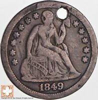 1849 SEATED LIBERTY SILVER DIME  CONDITION: HOLE  5224