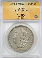 1878 7/8TF $1 ANACS AU 50 DETAILS CLEANED MORGAN SILVER DOLLAR