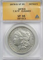 1878 7/8TF $1 ANACS VF 35 DETAILS CLEANED MORGAN SILVER DOLLAR