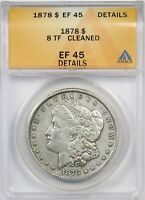 1878 8TF $1 ANACS EXTRA FINE  EF 45 DETAILS CLEANED MORGAN SILVER DOLLAR