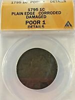 1795 LARGE CENT  ANACS POOR 1 DETAILS
