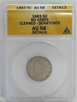 1883 NO CENTS 5C LIBERTY NICKEL AU 58 DETAILS CLEANED SCRATCHED ANACS CERT LE960