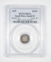 MINT STATE 62 1835 CAPPED BUST HALF DIME - SMALL DATE - SMALL 5C - GRADED PCGS 8012