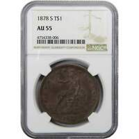 1878 S TRADE DOLLAR AU 55 NGC 90  SILVER $1 US TYPE  COIN COLLECTIBLE
