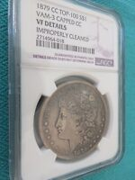1879 CC TOP 100 MORGAN SILVER DOLLAR $1 VAM-3 CAPPED CC NGC VF DETAILS US COIN