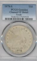 1878 S TRADE DOLLAR $ VF DETAIL PCGS NO RESERVE