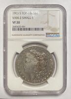 1903 S MORGAN SILVER DOLLAR NGC VF-20 VAM-2 SMALL S S