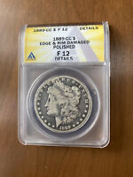 1889-CC $1 MORGAN DOLLAR ANACS  F-12 DETAILS EDGE & RIM DAMAGED POLISHED
