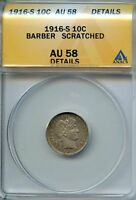 1916 S 10C ANACS AU58 DETAILS ABOUT ALMOST UNCIRCULATED BARBER DIME