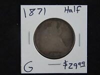 1871 GOOD SEATED LIBERTY HALF DOLLAR CIRCULATED   TONED  90 SILVER