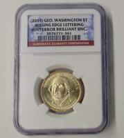 2007 NGC BRILLIANT UNCIRCULATED WASHINGTON MISSING EDGE LETTERING DOLLAR COIN