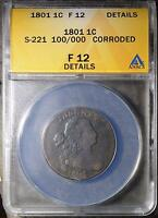 1801 DRAPED BUST LARGE CENT  COPPER PENNY ANACS F12 100/000 S-221 VARIETY