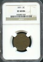1871 2C EXTRA FINE  40 BN NGC EXTRA, EF,  FINE TWO CENT PIECE