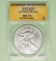2015 W ANACS MS 70 BURNISHED SATIN FINISH SILVER EAGLE $1, BALTIMORE RELEASE