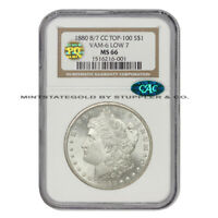 1880-CC 8/7 LOW 7 $1 SILVER MORGAN NGC MINT STATE 66 PQ APPROVED CAC CERTIFIED VAM-6