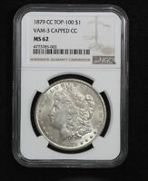 1879-CC MORGAN DOLLAR NGC MINT STATE 62 VAM-3 CAPPED CC TOP 100