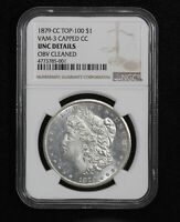 1879-CC MORGAN DOLLAR NGC UNC DETAILS VAM-3 CAPPED CC TOP 100 CLEANED