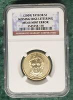 2009 NGC MINT STATE 66 ZACHARY TAYLOR PRESIDENTIAL DOLLAR, MISSING EDGE LETTERS $1