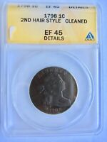 1798 1C DRAPED BUST LARGE CENT 2ND HAIR STYLE ANACS EF 45 DETAILS CLEANED