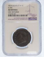 NGC AUTHENTIC 1814  CROSSLET 4 CLASSIC HEAD LARGE CENT AU DETAILS S-294