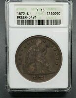 1872 P SEATED LIBERTY DOLLAR ANACS F15 BREEN 5491 MPD BLURRED DATE VARIETY VP001