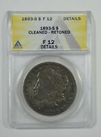 1893-S MORGAN SILVER DOLLAR CERTIFIED ANACS F 12 DETAILS  DESIRABLE DATE