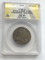1798 DRAPED BUST LARGE CENT ANACS VG8 DETAILS