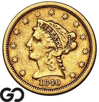 1840 QUARTER EAGLE $2.5 GOLD LIBERTY EARLY DATE GOLD COIN