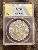 1879-S 1$ CERTIFIED VAM-26 MINT STATE 60 MORGAN SILVER DOLLAR ANACS GRADED