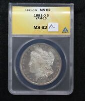 1881-O MORGAN DOLLAR VAM-15 ANACS MINT STATE 62 PROOF LIKE 10A6