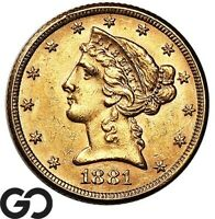 1881 GOLD HALF EAGLE $5 GOLD LIBERTY NICE MINT LUSTER    FRE