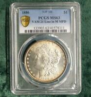 1886 PCGS MINT STATE 63 VAM 21 LINE IN