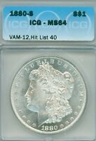 1880-S VAM 12, HL 40 - ICG MINT STATE 64 MORGAN DOLLAR, GREAT WHITE COIN
