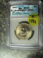 481 OLD PAWN ICG MINT STATE 65 2007 $1 MINT ERROR, MISSING EDGE LETTERS