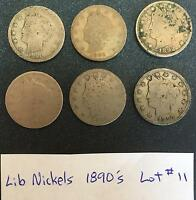 1890'S LIBERTY NICKELS 1890, 1891, 1892, 1893, 1895, 1897 - 6 COINS LOT 11