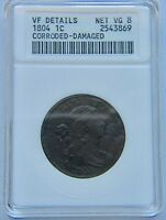 1804 1C DRAPED BUST LARGE CENT ANACS VF DETAIL NET VG 8  KEY DATE