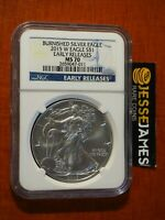 2015 W BURNISHED SILVER EAGLE NGC MS70 EARLY RELEASES BLUE LABEL