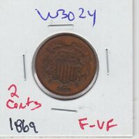 KAPPYSWHOLESALE  W3024 1869 FINE TO VF  FINE  TWO CENT PIECE BETTER DATE